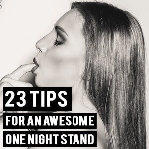 23 Tips for Having an Awesome One-Night Stand (or More)