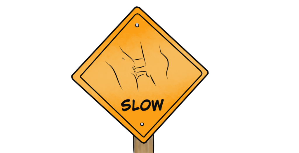 Last longer during sex by thrusting slow